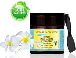 ORGANIC MONOI de TAHITI TIARE BUTTER 100 % Natural / 100% PU